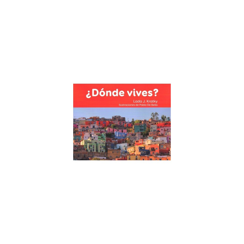 ¿Dónde vives? / Where do you live? - by Lada J. Kratky (Paperback)
