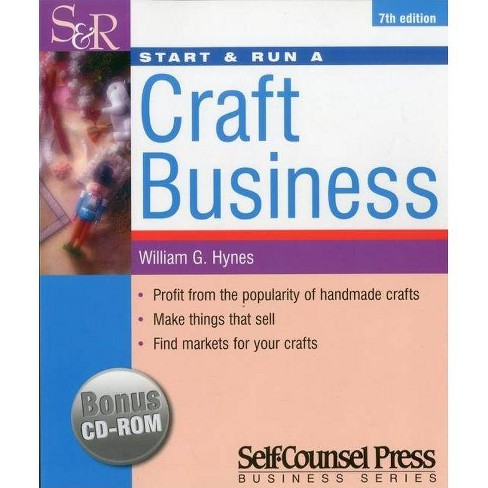 Start & Run a Craft Business - (Start & Run ...) 7 Edition by  William Hynes (Mixed media product) - image 1 of 1