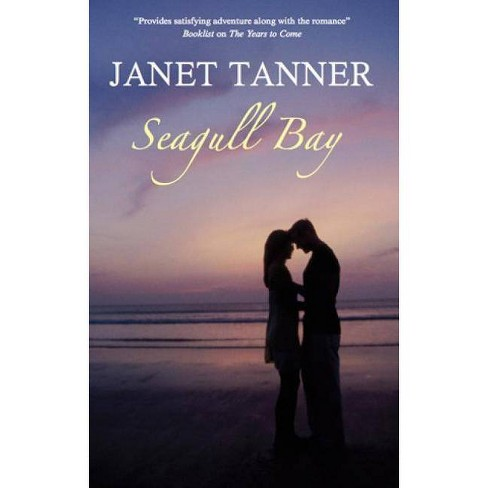 Seagull Bay - by  Janet Tanner (Hardcover) - image 1 of 1
