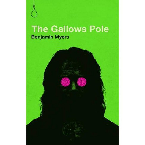 The Gallows Pole - by  Benjamin Myers (Paperback) - image 1 of 1