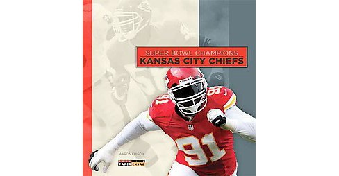 Kansas City Chiefs (Paperback) (Aaron Frisch) - image 1 of 1