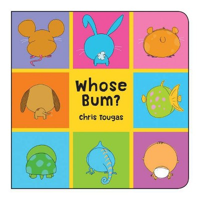 Whose Bum? - by Chris Tougas (Board_book)
