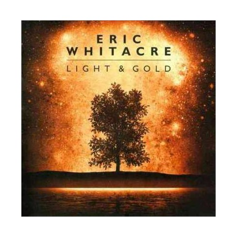 Eric Whitacre - Light And Gold (CD) - image 1 of 1