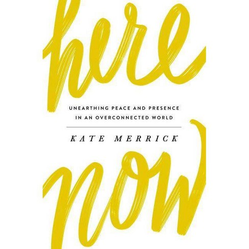 Here, Now - by  Kate Merrick (Paperback) - image 1 of 1