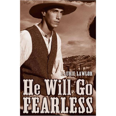 He Will Go Fearless - by  Laurie Lawlor (Hardcover) - image 1 of 1
