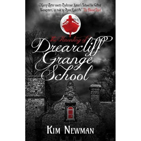 The Haunting of Drearcliff Grange School - by  Kim Newman (Paperback) - image 1 of 1