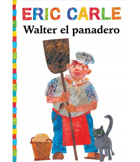 Walter el panadero / Walter the Baker -  (World of Eric Carle) (Paperback) - image 1 of 1