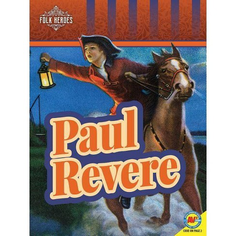 Paul Revere - (Folk Heroes) by  Lily Erlic (Paperback) - image 1 of 1