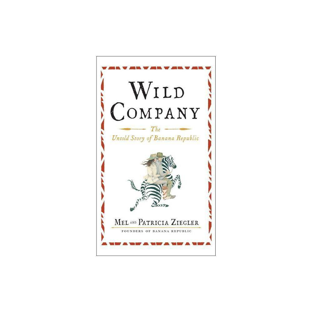 Wild Company By Mel Ziegler Patricia Ziegler Paperback