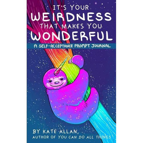 It's Your Weirdness That Makes You Wonderful - by Kate Allan (Paperback) - image 1 of 1