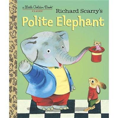 Richard Scarry's Polite Elephant - (Little Golden Book) (Hardcover)