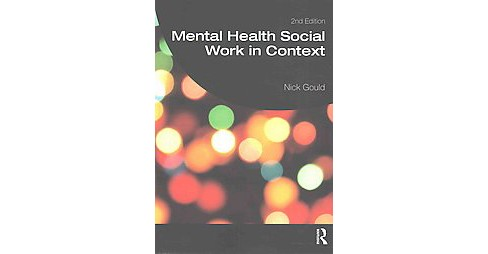 Mental Health Social Work in Context (Paperback) (Nick Gould) - image 1 of 1
