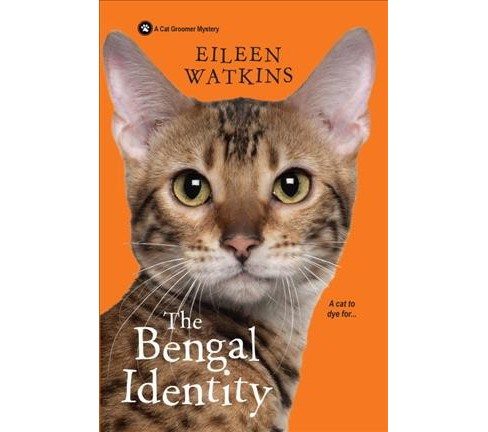 Bengal Identity -  (Cat Groomer Mystery) by Eileen Watkins (Paperback) - image 1 of 1