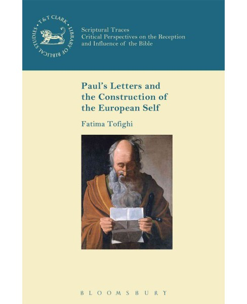 Paul's Letters and the Construction of the European Self (Hardcover) (Fatima Tofighi) - image 1 of 1