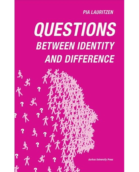 Questions : Between Identity and Difference -  by Pia Lauritzen (Paperback) - image 1 of 1