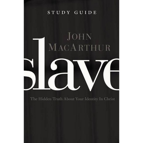 Slave, the Study Guide - by  John F MacArthur (Paperback) - image 1 of 1