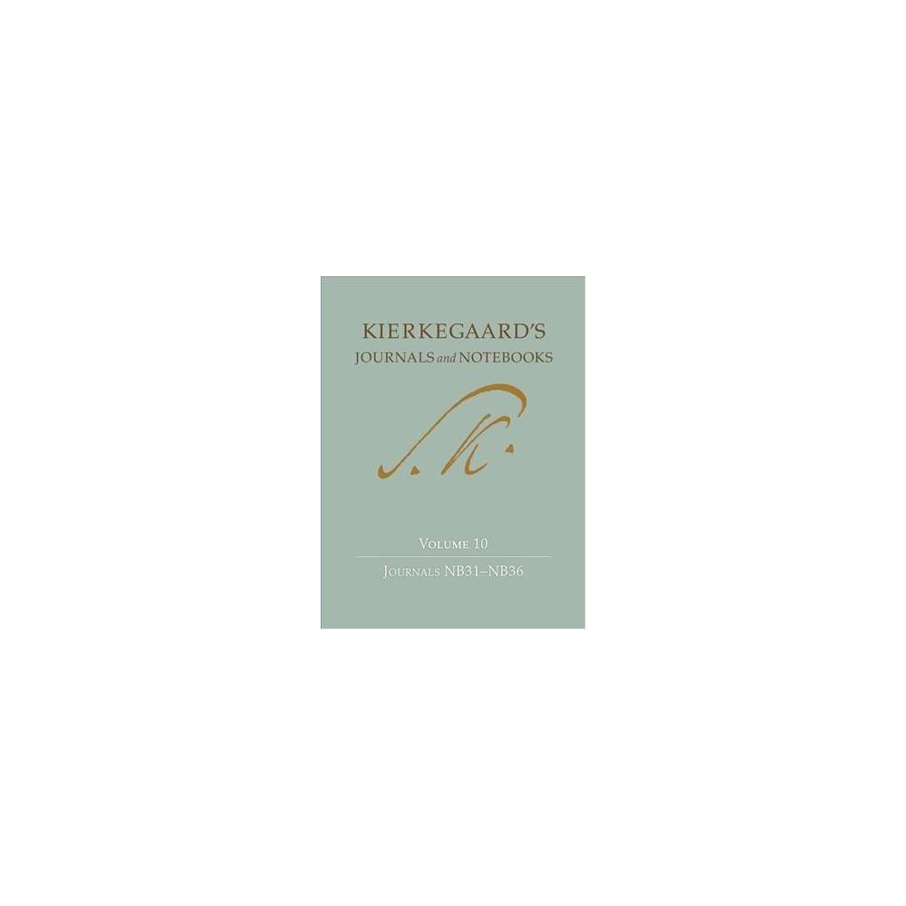 Kierkegaard`s Journals and Notebooks : Journals NB31-36 - (Hardcover)