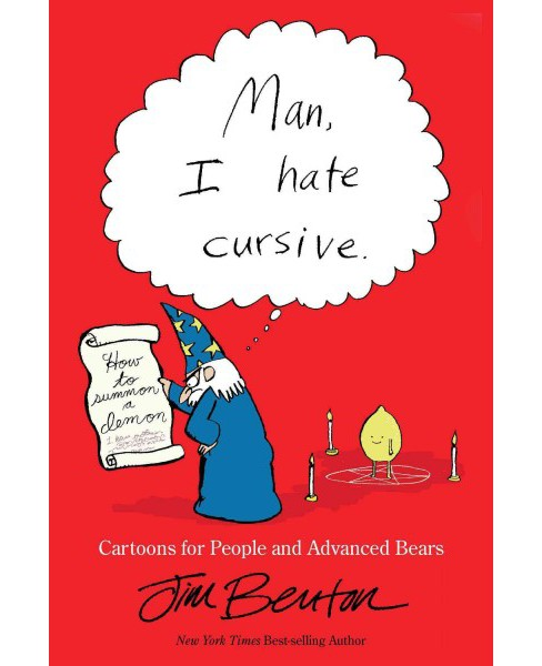 Man, I Hate Cursive : Cartoons for People and Advanced Bears -  by Jim Benton (Paperback) - image 1 of 1
