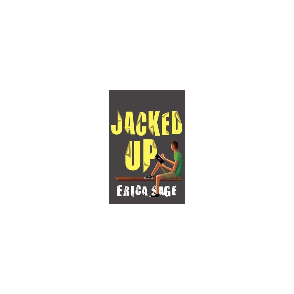 Jacked Up - by Erica Sage (Hardcover)