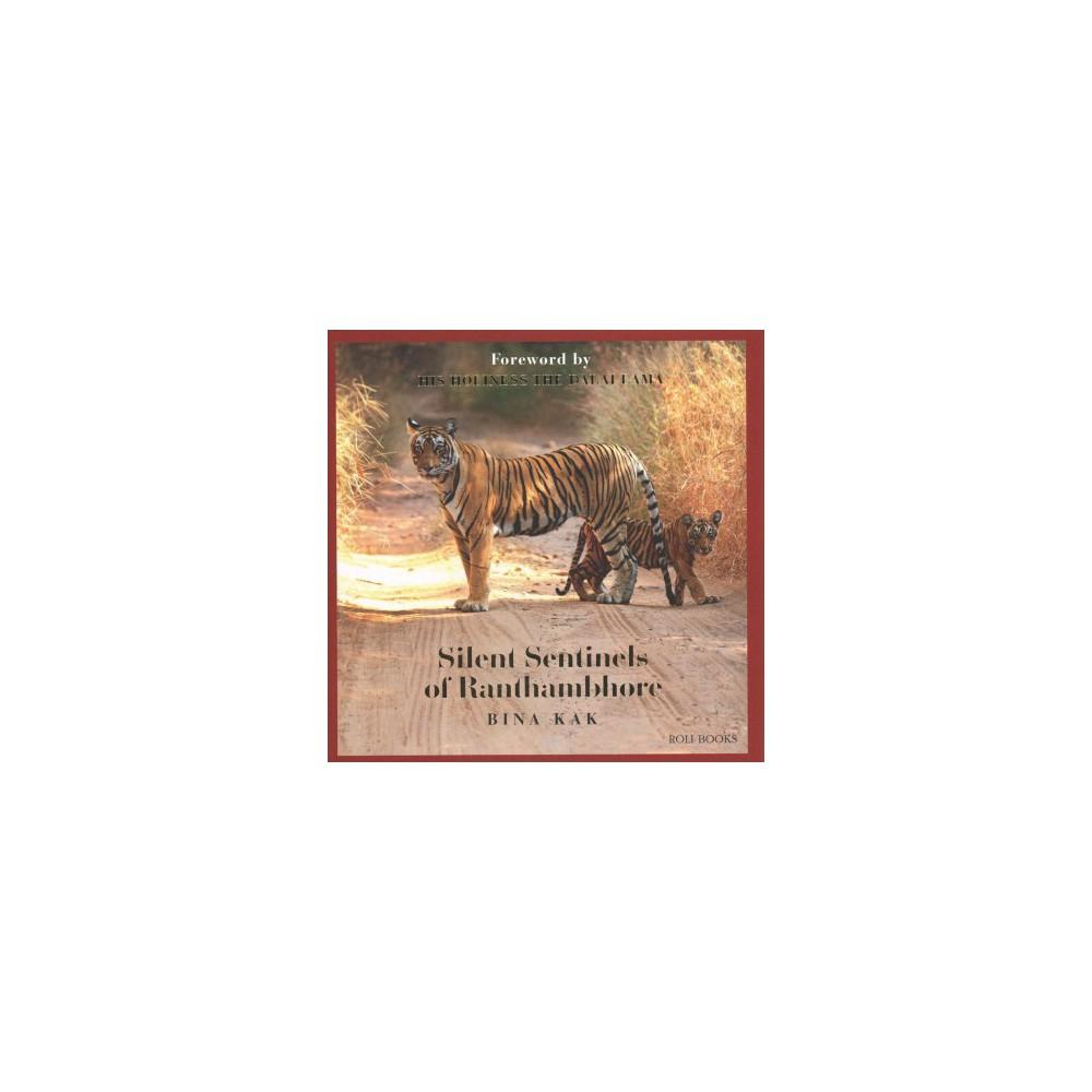 Silent Sentinels of Ranthamhbore - by Bina Kak (Hardcover)