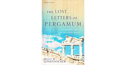 Lost Letters of Pergamum : A Story from the New Testament World (Paperback) (Bruce W. Longenecker) - image 1 of 1