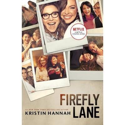 Firefly Lane - by Kristin Hannah