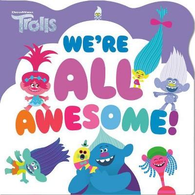We're All Awesome! (DreamWorks Trolls) - by  Sebastian Belle (Board Book)