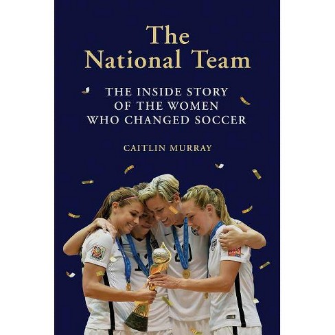 National Team - by  Caitlin Murray (Hardcover) - image 1 of 1