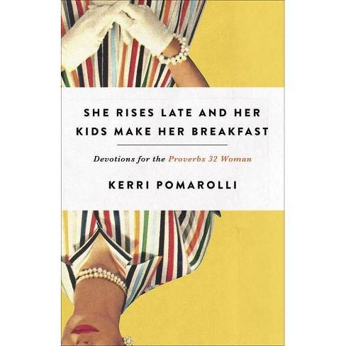 She Rises Late and Her Kids Make Her Breakfast - by  Kerri Pomarolli (Paperback) - image 1 of 1