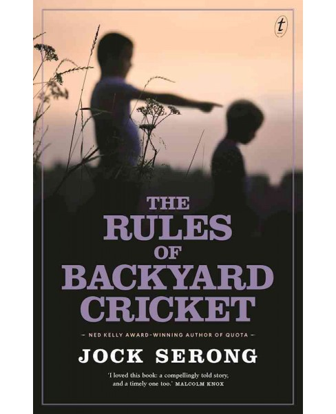 Rules of Backyard Cricket -  by Jock Serong (Paperback) - image 1 of 1