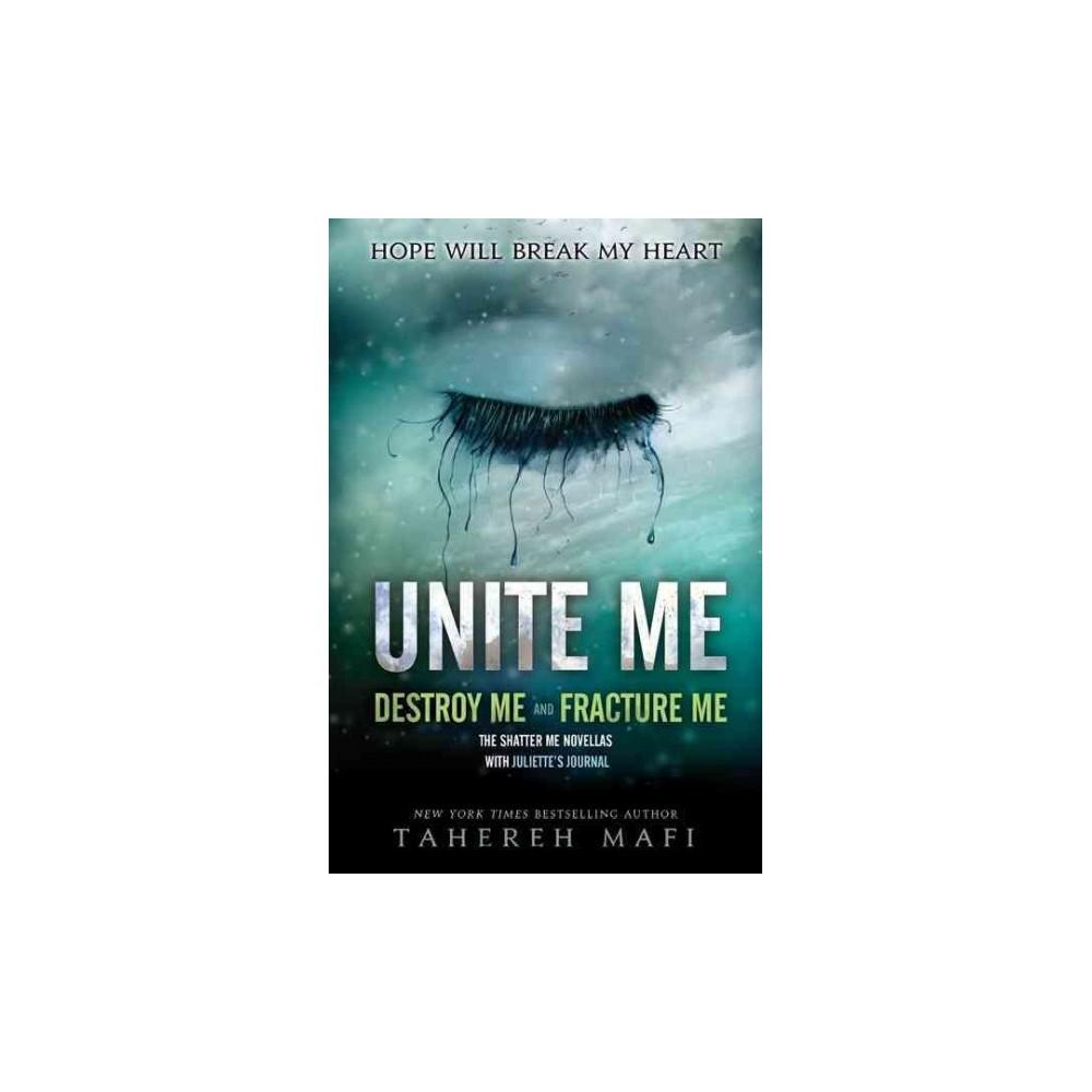 Unite Me - (Shatter Me) by Tahereh Mafi (Paperback)