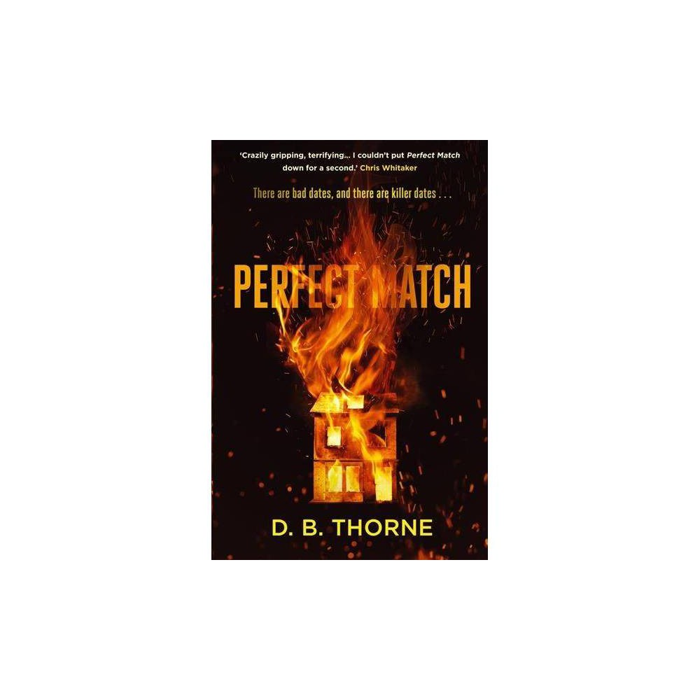 Perfect Match - by D. B. Thorne (Paperback)