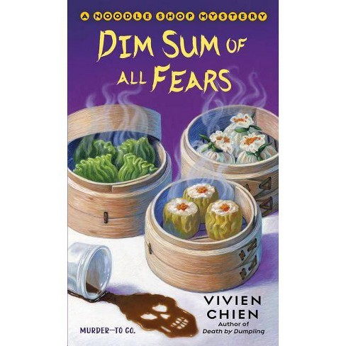 Dim Sum of All Fears - (Noodle Shop Mystery) by  Vivien Chien (Paperback) - image 1 of 1