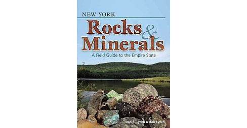 New York Rocks & Minerals : A Field Guide to the Empire State (Paperback) (Dan R. Lynch) - image 1 of 1