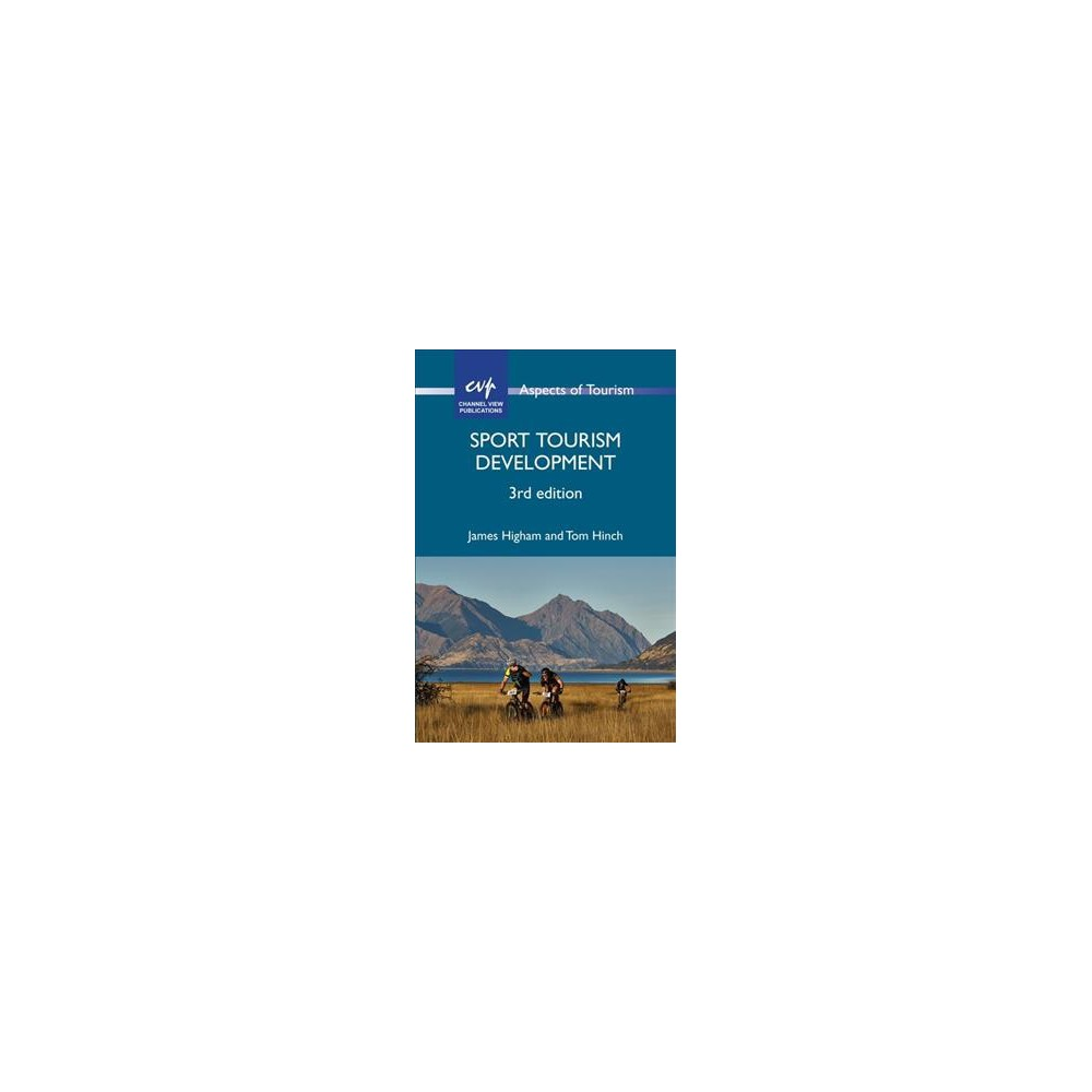 Sport Tourism Development - (Aspects of Tourism) by James Higham & Tom Hinch (Hardcover)