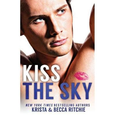 Kiss The Sky SPECIAL EDITION - by  Krista Ritchie & Becca Ritchie (Paperback)