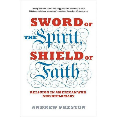Sword of the Spirit, Shield of Faith - by  Andrew Preston (Paperback) - image 1 of 1