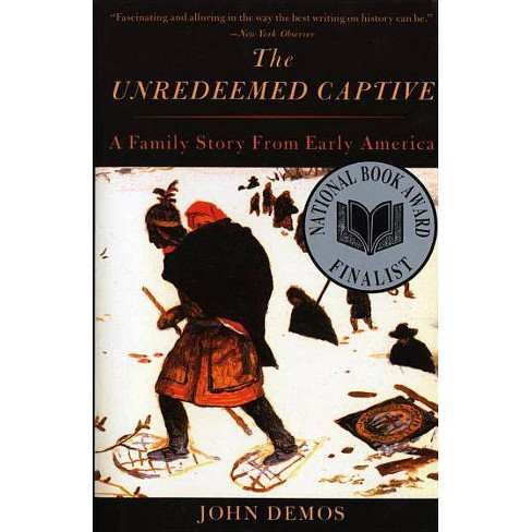 The Unredeemed Captive - by  John Demos (Paperback) - image 1 of 1