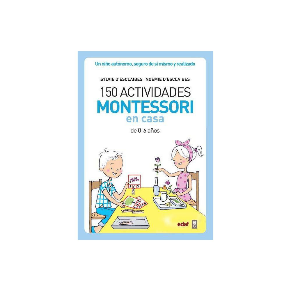150 Actividades Montessori En Casa By Silvie D Esclaibes Paperback