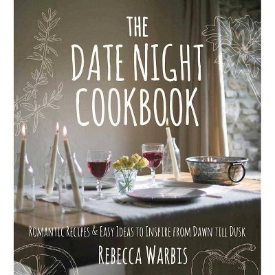 The Date Night Cookbook - (Hardcover)