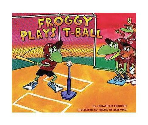 Froggy Plays T-ball (Reprint) (Paperback) (Jonathan London) - image 1 of 1