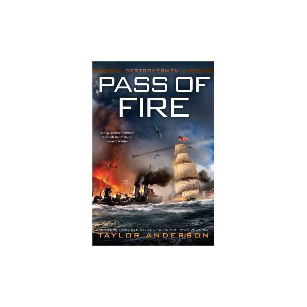 Pass of Fire - (Destroyermen) by Taylor Anderson (Hardcover)
