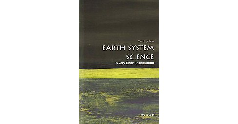 Earth System Science : A Very Short Introduction (Paperback) (Tim Lenton) - image 1 of 1