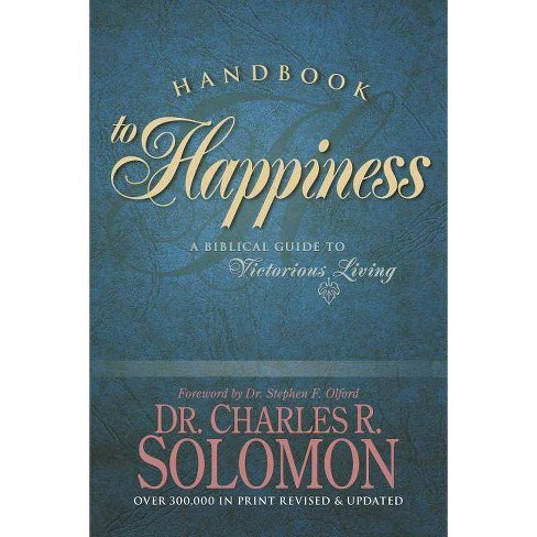 Handbook to Happiness - by  Charles R Solomon (Paperback) - image 1 of 1