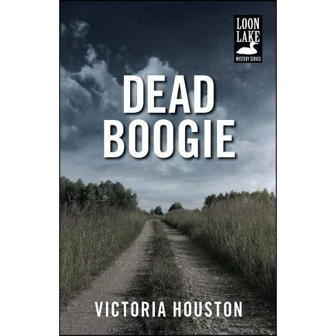 Dead Boogie - (Loon Lake Mysteries) by  Victoria Houston (Paperback) - image 1 of 1