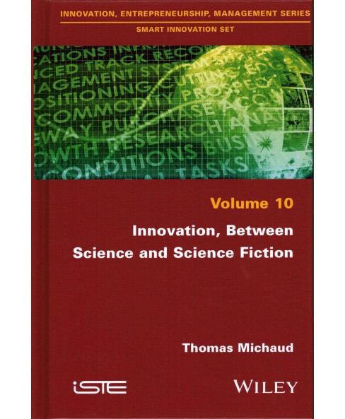 Innovation, Between Science and Science Fiction (Hardcover) (Thomas Michaud) - image 1 of 1