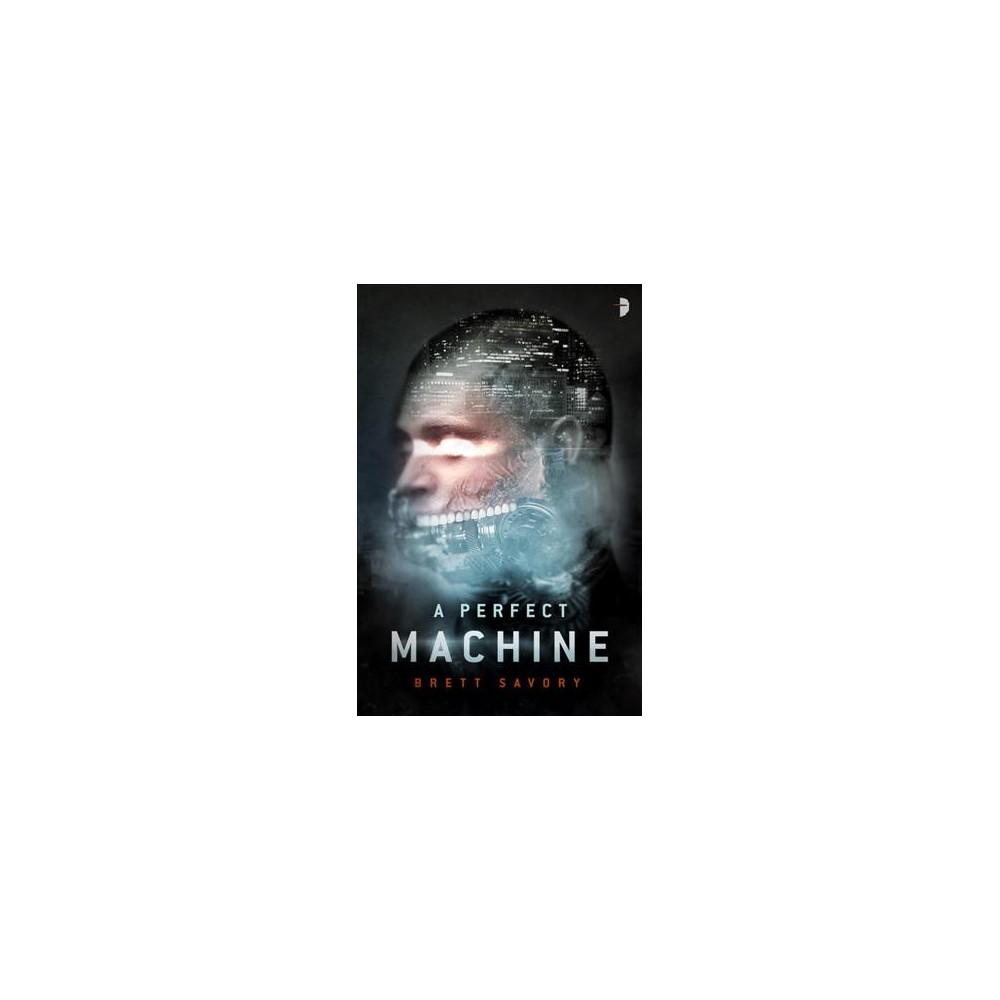 Perfect Machine (Paperback) (Brett Savory)