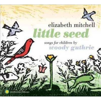 Elizabeth Mitchell - Little Seed: Songs for Children by Woody Guthrie (CD)