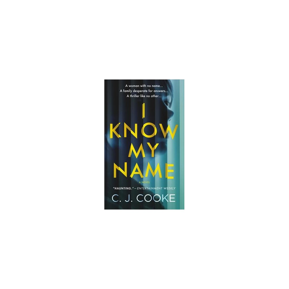 I Know My Name - by C. J. Cooke (Paperback)