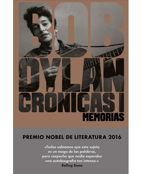 Crónicas I : Memorias -  by Bob Dylan (Hardcover) - image 1 of 1